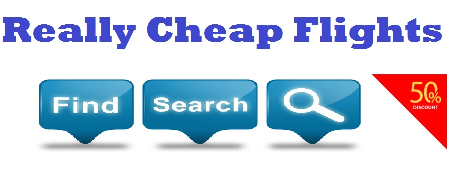 Really Cheap Flights - Very Cheap Flight